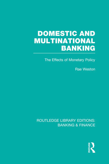 Domestic and Multinational Banking (RLE Banking & Finance) The Effects of Monetary Policy book cover