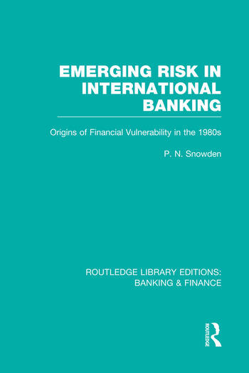 Emerging Risk in International Banking (RLE Banking & Finance) Origins of Financial Vulnerability in the 1980s book cover