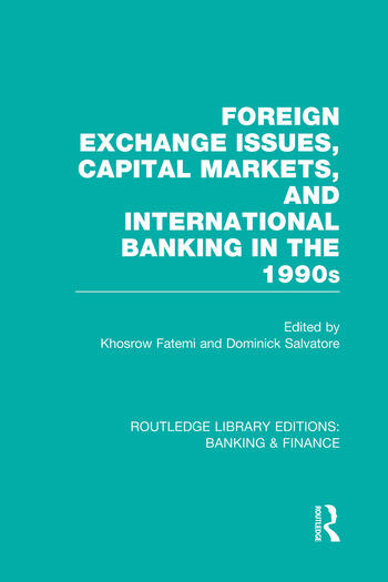 Foreign Exchange Issues, Capital Markets and International Banking in the 1990s (RLE Banking & Finance) book cover