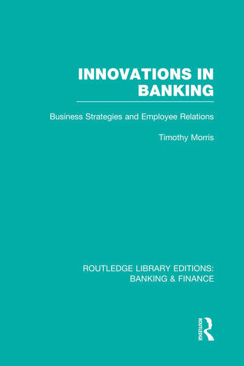 Innovations in Banking (RLE:Banking & Finance) Business Strategies and Employee Relations book cover