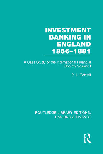 Investment Banking in England 1856-1881 (RLE Banking & Finance) Volume One book cover