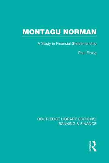 Montagu Norman (RLE Banking & Finance) A Study in Financial Statemanship book cover