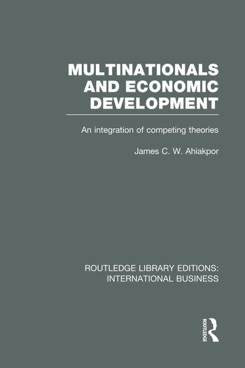 Multinationals and Economic Development (RLE International Business) An Integration of Competing Theories book cover