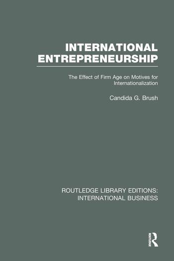 International Entrepreneurship (RLE International Business) The Effect of Firm Age on Motives for Internationalization book cover