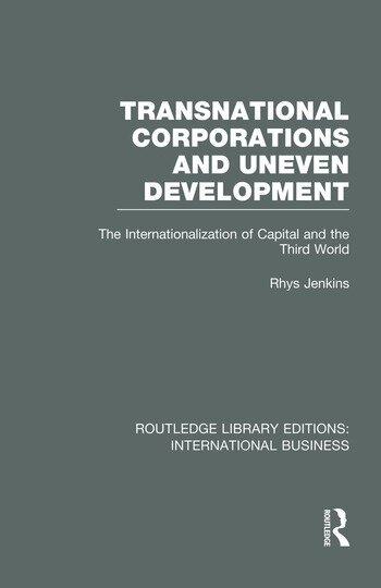 Transnational Corporations and Uneven Development (RLE International Business) The Internationalization of Capital and the Third World book cover