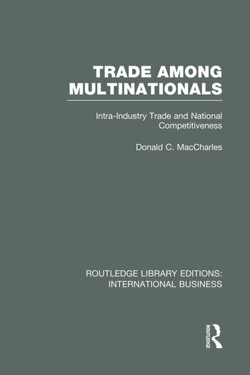 Trade Among Multinationals (RLE International Business) Intra-Industry Trade and National Competitiveness book cover