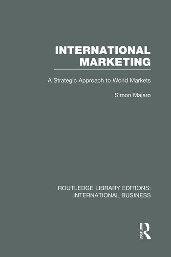 International Marketing (RLE International Business) A Strategic Approach to World Markets book cover