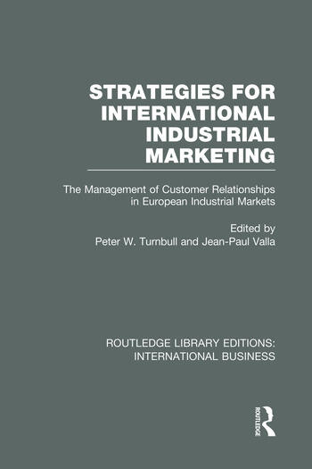 Strategies for International Industrial Marketing (RLE International Business) The Management of Customer Relationships in European Industrial Markets book cover