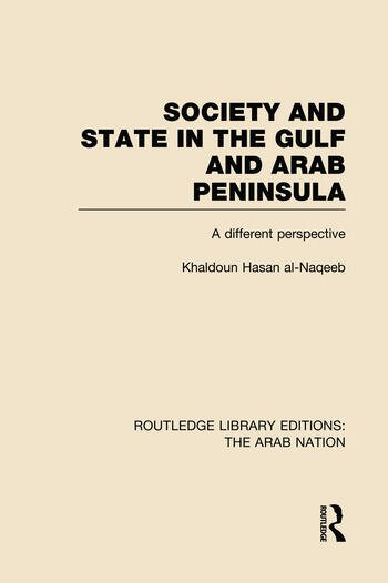 Society and State in the Gulf and Arab Peninsula (RLE: The Arab Nation) A Different Perspective book cover