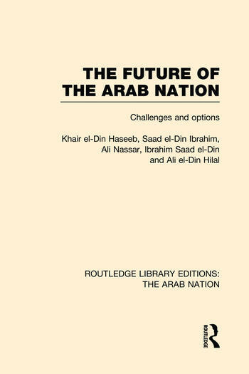 The Future of the Arab Nation (RLE: The Arab Nation) Challenges and Options book cover