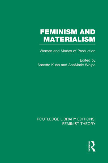 Feminism and Materialism (RLE Feminist Theory) Women and Modes of Production book cover