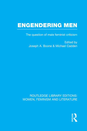 Engendering Men The Question of Male Feminist Criticism book cover