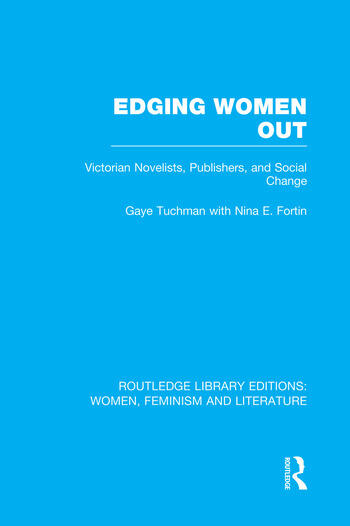 Edging Women Out Victorian Novelists, Publishers and Social Change book cover