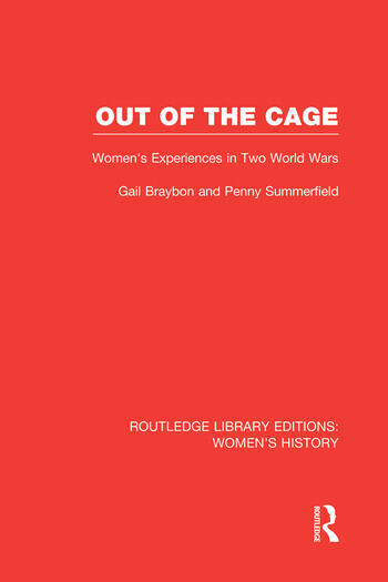 Out of the Cage Women's Experiences in Two World Wars book cover