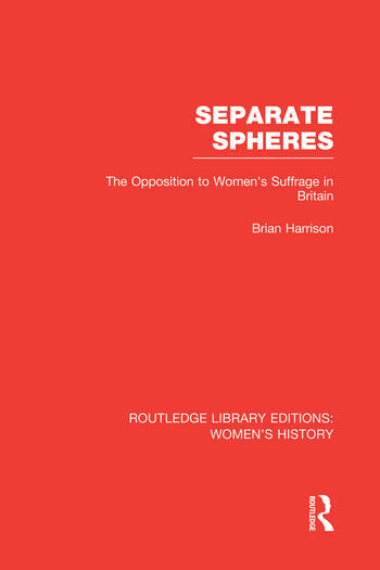 Separate Spheres The Opposition to Women's Suffrage in Britain book cover