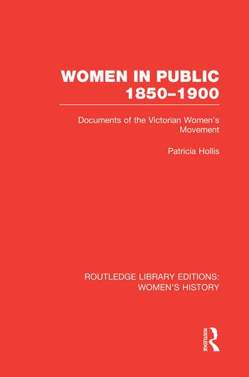 Women in Public, 1850-1900 Documents of the Victorian Women's Movement book cover