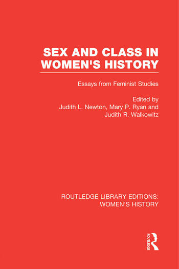 Sex and Class in Women's History Essays from Feminist Studies book cover