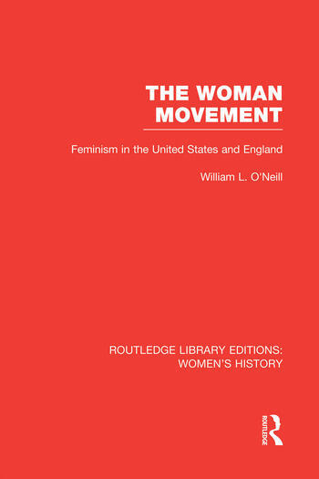 The Woman Movement Feminism in the United States and England book cover