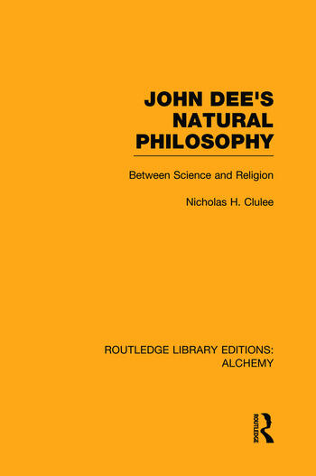 John Dee's Natural Philosophy Between Science and Religion book cover