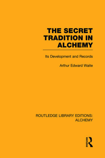 The Secret Tradition in Alchemy Its Development and Records book cover