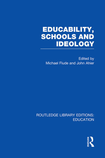 Educability, Schools and Ideology (RLE Edu L) book cover