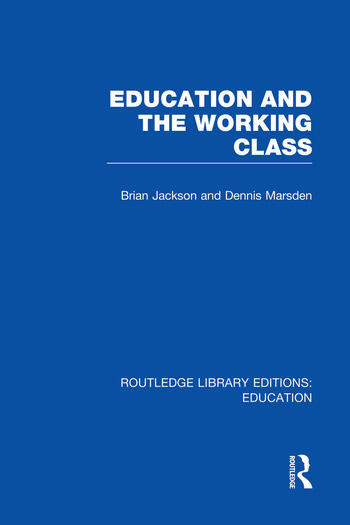 Education and the Working Class (RLE Edu L Sociology of Education) book cover