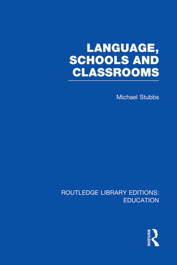 Language, Schools and Classrooms (RLE Edu L Sociology of Education) book cover