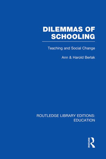 Dilemmas of Schooling (RLE Edu L) Teaching and Social Change book cover
