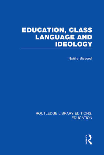 Education, Class Language and Ideology (RLE Edu L) book cover