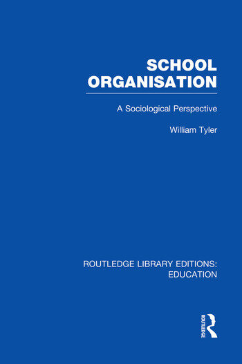 School Organisation (RLE Edu L) A Sociological Perspective book cover