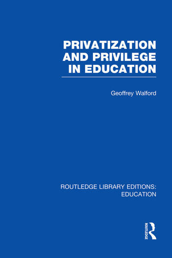 Privatization and Privilege in Education (RLE Edu L) book cover