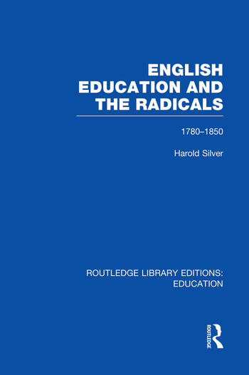 English Education and the Radicals (RLE Edu L) 1780-1850 book cover