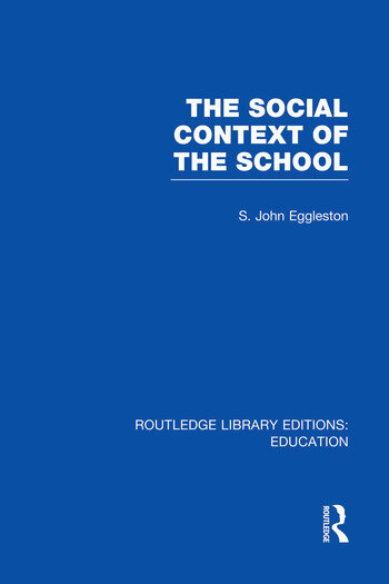 The Social Context of the School (RLE Edu L) book cover
