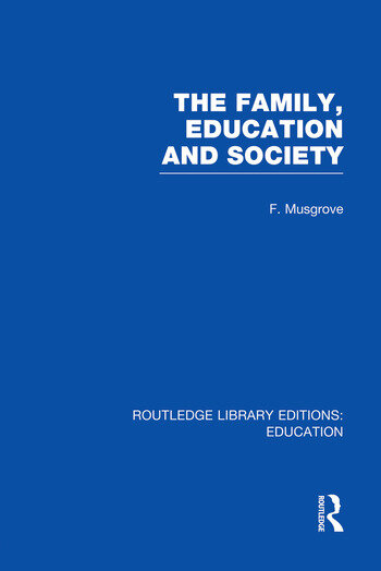 The Family, Education and Society (RLE Edu L Sociology of Education) book cover