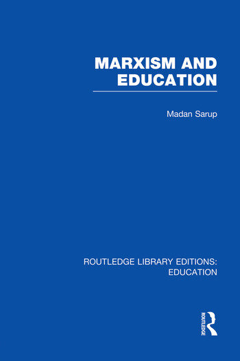 Marxism and Education (RLE Edu L) A Study of Phenomenological and Marxist Approaches to Education book cover