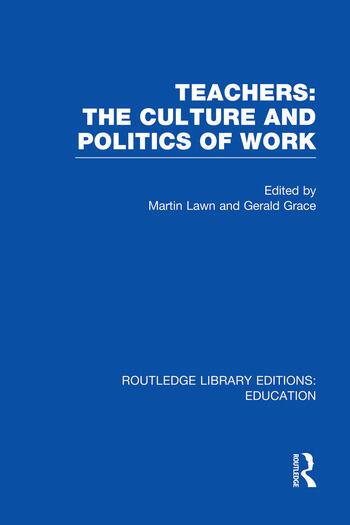 Teachers: The Culture and Politics of Work (RLE Edu N) book cover