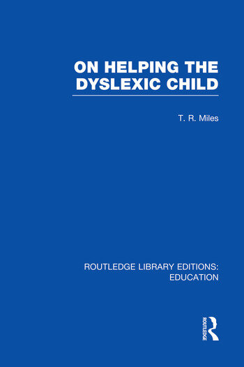 On Helping the Dyslexic Child (RLE Edu M) book cover