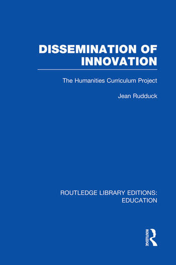 Dissemination of Innovation (RLE Edu O) The Humanities Curriculum Project book cover