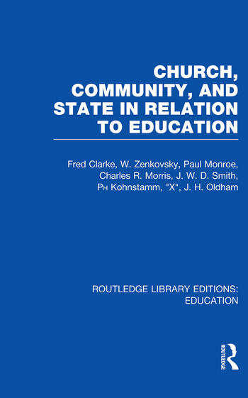 Church, Community and State in Relation to Education Towards a Theory of School Organization book cover