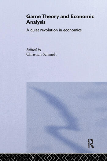 Game Theory and Economic Analysis A Quiet Revolution in Economics book cover