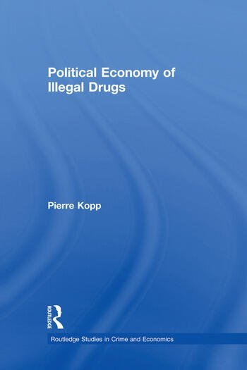 Political Economy of Illegal Drugs book cover