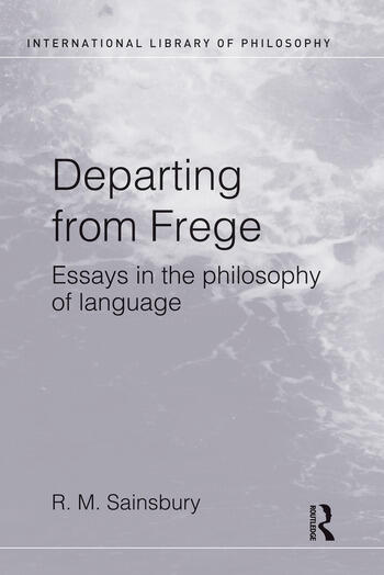 Departing from Frege Essays in the Philosophy of Language book cover