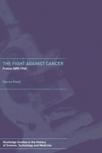 The Fight Against Cancer France 1890-1940 book cover