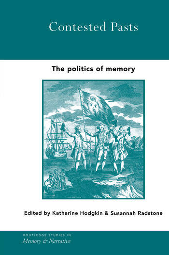 Contested Pasts The Politics of Memory book cover