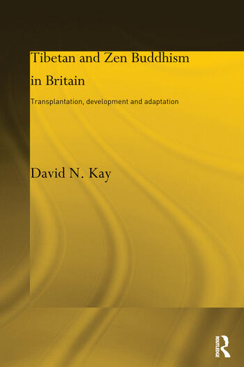 Tibetan and Zen Buddhism in Britain Transplantation, Development and Adaptation book cover