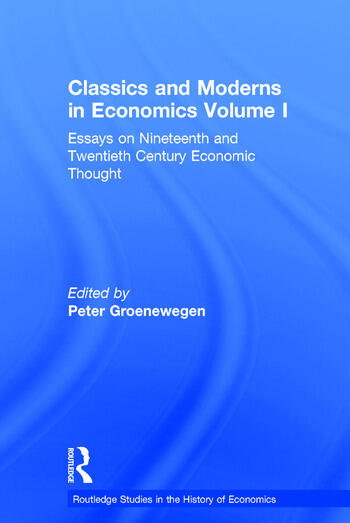 Classics and Moderns in Economics Volume I Essays on Nineteenth and Twentieth Century Economic Thought book cover