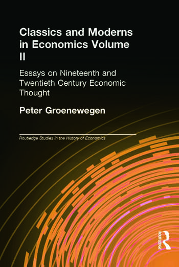 Classics and Moderns in Economics Volume II Essays on Nineteenth and Twentieth Century Economic Thought book cover