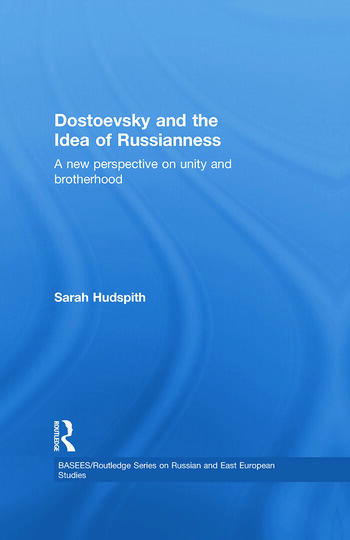 Dostoevsky and The Idea of Russianness A New Perspective on Unity and Brotherhood book cover