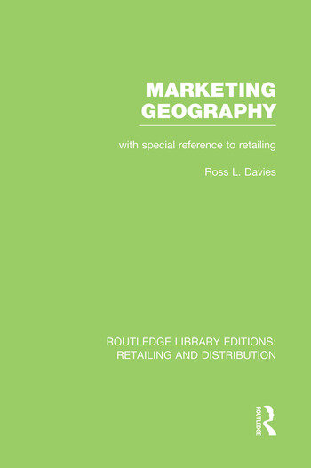 Marketing Geography (RLE Retailing and Distribution) With special reference to retailing book cover