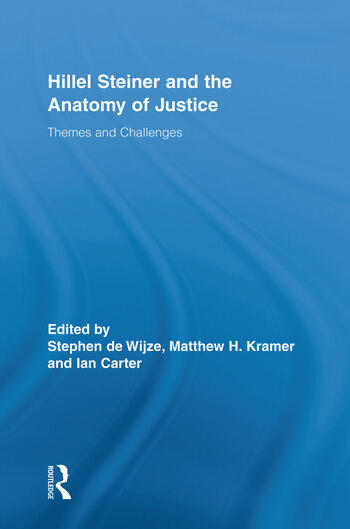 Hillel Steiner and the Anatomy of Justice Themes and Challenges book cover